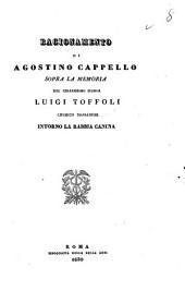 Ragionamento di Agostino Cappello sopra la memoria del chiarissimo signor Luigi Toffoli intorno la rabbia canina