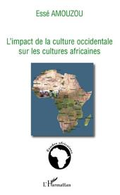 L'impact de la culture occidentale sur les cultures africaines