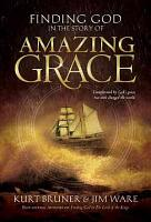 Finding God in the Story of Amazing Grace PDF