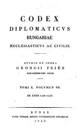 Codex diplomaticvs Hvngariae ecclesiasticvs ac civilis: Volume 7; Volume 10