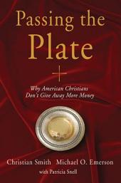 Passing the Plate: Why American Christians Don't Give Away More Money