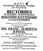 Schediasma Historico-¬Literario-¬Politicum De Rectoribus Academiae Rostochianae Magnificentissimis atque illustribus