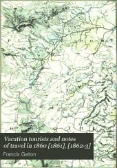 Vacation Tourists and Notes of Travel in 1860 [1861, 1962-3]: Volume 2