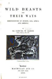 Wild Beasts and Their Ways: Reminiscences of Europe, Asia, Africa and America