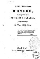 Supplimento d'Omero *Canti quattordici di Quinto Calabro. Traduzione del cav. Luigi Rossi