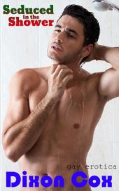 Seduced In The Shower: (Gay gym erotica)