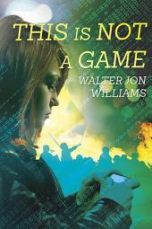 This is Not a Game: Dagmar Shaw Thrillers 1
