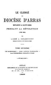 Le clergé du diocèse d'Arras, Boulogne & Saint-Omer pendant la Révolution, 1789-1802: Volume 2