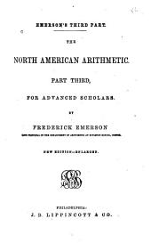 The North American Arithmetic: Part Third, for Advanced Scholars