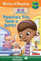 World of Reading: Doc McStuffins: Peaches Pie, Take a Bath!: A Disney Read-Along (Level Pre-1)