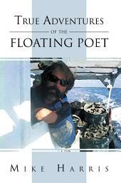 True Adventures of the Floating Poet