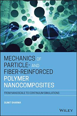 Mechanics of Particle- and Fiber-Reinforced Polymer Nanocomposites