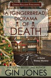 A (Gingerbread) Diorama of Death: Helen Binney Mysteries holiday short story