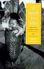 Life Among the Texas Indians PDF