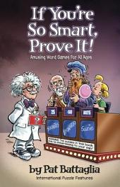 If You're So Smart, Prove It!: Amusing Word Games for All Ages