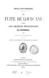Révolution française: la fuite de Louis XVI, d'après les archives municipales de Strasbourg
