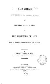 Sermons intended to show a sober application of scriptural principles to the realities of life