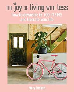 The Joy of Living with Less