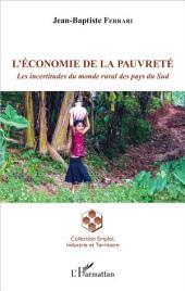 L'économie de la pauvreté: Les incertitudes du monde rural des pays du Sud