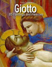 Giotto: 85 Paintings and Frescoes