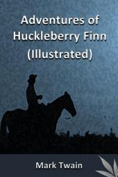 Adventures of Huckleberry Finn(Illustrated): Complete version with illustration on each chapters