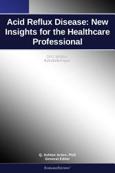 Acid Reflux Disease New Insights For The Healthcare Professional 2012 Edition Book PDF