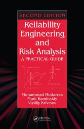 Reliability Engineering and Risk Analysis: A Practical Guide, Second Edition, Edition 2