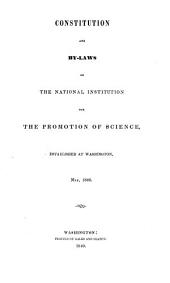 Constitution and By-laws of the National Institution for the Promotion of Science: Established at Washington, May 1840