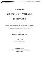 Ancient criminal trials in Scotland: Volume 3, Part 2