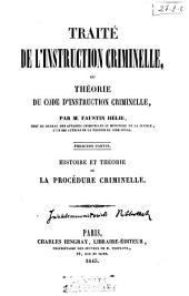 Traité de l'instruction criminelle ou Théorie du code d'instruction criminelle: Histoire et théorie de la procédure criminelle. Part.1a