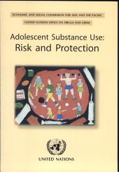 Adolescent Substance Use: Risk and Protection
