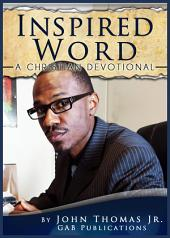 Inspired Word: A Christian Devotional