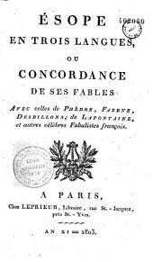 Esope en trois langues, ou concordance de ses fables avec celles de Phèdre Faerne, Desbillons, de La Fontaine
