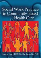 Social Work Practice in Community Based Health Care PDF