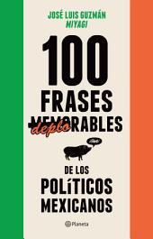 """100 frases """"memorables"""" (deplorables) de los políticos mexicanos"""