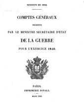 Comptes généraux présentés par le Ministre de la Guerre: pour l'exercice ... 1840 (1842)