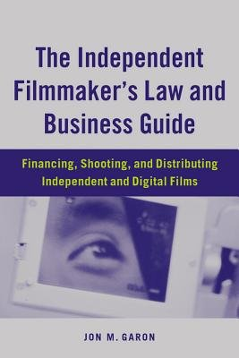 The Independent Filmmaker s Law and Business Guide PDF