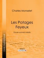 Les Potages Feyeux: Douze sonnets inédits