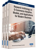 Research Anthology on E-Commerce Adoption, Models, and Applications for Modern Business