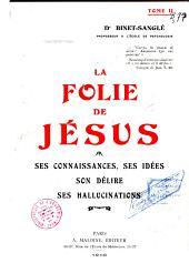 La folie de Jésus: Volume1
