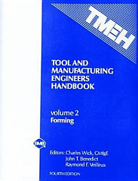 Tool and Manufacturing Engineers Handbook  Forming PDF