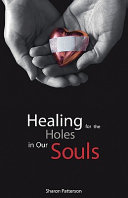 Healing for the Holes in Our Soul