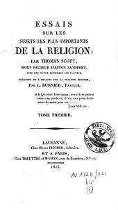 Essais sur les sujets les plus importants de la religion ; avec une notice historique sur l'auteur: Volume1