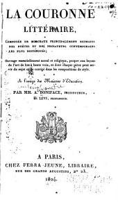 La couronne littéraire: composée de morceaux principalement extraits des poètes et des prosateurs contemporains les plus distingués : ouvrage essentiellement moral et religieux ...