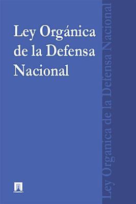 Ley Org  nica de la Defensa Nacional PDF