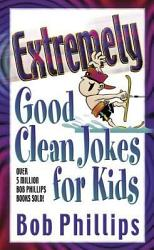 Extremely Good Clean Jokes for Kids PDF