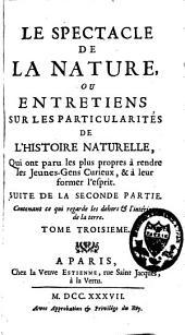 Le spectacle de la nature ou entretiens sur les particularités de l'histoire naturelle: Volume3