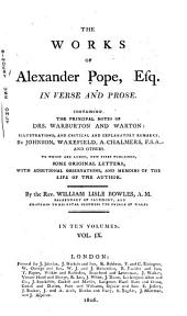 The Works of Alexander Pope, Esq., in Verse and Prose: Containing the Principal Notes of Drs. Warburton and Warton, Volume 9