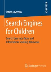 Search Engines for Children: Search User Interfaces and Information-Seeking Behaviour