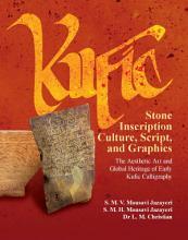 Kufic Stone Inscription Culture  Script  and Graphics PDF